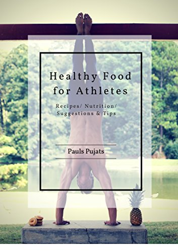 Healthy Food for Athletes: Recipes, Nutrition, Suggestions & Tips