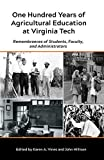 : One Hundred Years of Agricultural Education at Virginia Tech: Remembrances of Students, Faculty, and Administrators