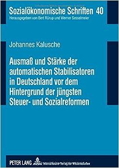 Book Ausmaß und Stärke der automatischen Stabilisatoren in Deutschland vor dem Hintergrund der jüngsten Steuer- und Sozialreformen (Sozialökonomische Schriften) (German Edition)