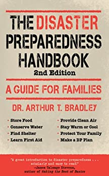 The Disaster Preparedness Handbook: A Guide for Families by [Bradley, Arthur T.]