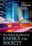 The Oxford Handbook of Energy and Society (Oxford Handbooks)