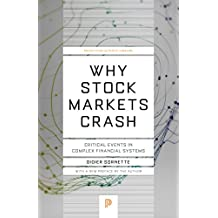 Why Stock Markets Crash: Critical Events in Complex Financial Systems (Princeton Science Library)