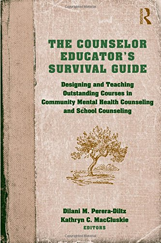 The Counselor Educators Survival Guide: Designing and Teaching Outstanding Courses in Community Mental Health Counseling and School Counseling