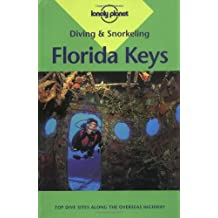 Lonely Planet Diving & Snorkeling Florida Keys (LONELY PLANET DIVING AND SNORKELING GUIDES)