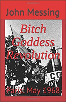 Book Bitch Goddess Revolution: Paris: May 1968