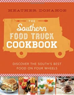 Food trucks dispatches and recipes from the best kitchens on the southern food truck cookbook discover the souths best food on four wheels forumfinder Choice Image