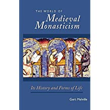 World of Medieval Monasticism: Its History and Forms of Life