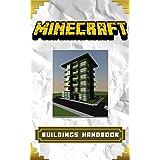 Minecraft: Minecraft Buildings Handbook: The Unofficial Minecraft Guide