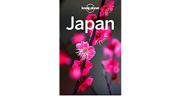 Lonely Planet Japan (Travel Guide) (English Edition) eBook: Lonely Planet, Rebecca Milner, Ray Bartlett, Andrew Bender, Craig McLachlan, Kate Morgan, ...
