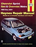 Chevrolet Sprint & Geo Metro 1985-2001 (Haynes Manuals)