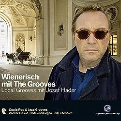 Wienerisch: Local Grooves mit Josef Hader