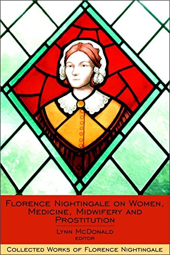 Florence Nightingale on Women, Medicine, Midwifery and Prostitution: Collected Works of Florence Nightingale, Volume 8 (v. 8) (Group Leadership Skills For Nurses And Health Professionals)