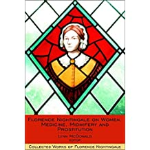 Florence Nightingale on Women, Medicine, Midwifery and Prostitution: Collected Works of Florence Nightingale, Volume 8