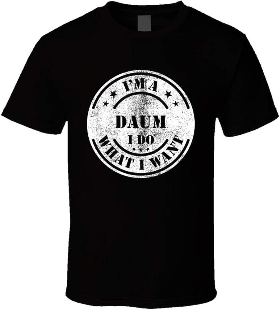 B084JLG869 I'm a Daum I Do What I Want Funny Family Last Name Gift T Shirt 51Tp--1n-ZL
