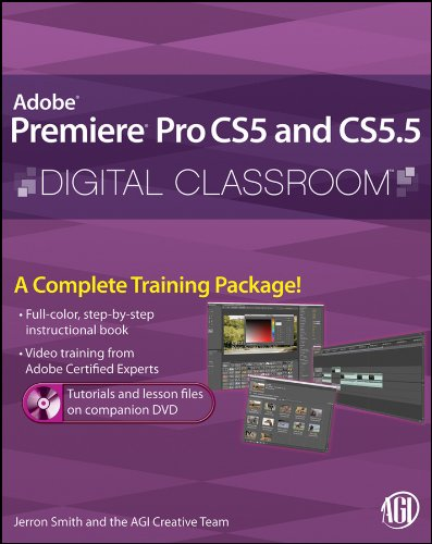 Premiere Pro CS5 and CS5.5 Digital Classroom, (Book and...