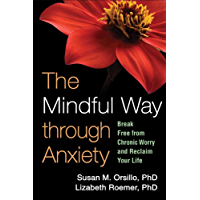 The Mindful Way through Anxiety: Break Free from Chronic Worry and Reclaim Your Life (English Edition)