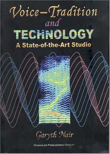 Voice Tradition and Technology: A State-of-the-Art Studio
