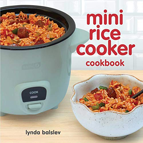 Mini Rice Cooker Cookbook (Cookbook Rice Cooker Easy)