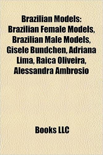 Brazilian Models Female Male Gisele Bundchen Adriana Lima Raica Oliveira Alessandra Ambrosio Paperback Import