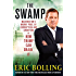 The Swamp: Washington's Murky Pool of Corruption and Cronyism -- and How Trump Can Drain It
