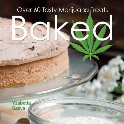51Tp1hL8pPL Baked: Over 50 Tasty Marijuana Treats