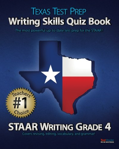 TEXAS TEST PREP Writing Skills Quiz Book STAAR Writing Grade 4: Covers Revising, Editing, Vocabulary, and Grammar
