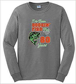 Fishing Birthday Party Supplies 80th Gifts For All Hookin Fish 80 Years Long Sleeve T Shirt 3XL SpGry Apparel