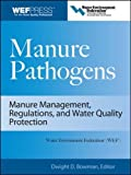Manure Pathogens: Manure Management, Regulations, and Water Quality Protection: Manure Management, Regulation, and Water Quality Protection (Mechanical Engineering)