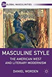 img - for Masculine Style: The American West and Literary Modernism (Global Masculinities) book / textbook / text book