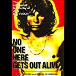 No One Here Gets Out Alive: The Biography of Jim Morrison | Jerry Hopkins,Danny Sugerman