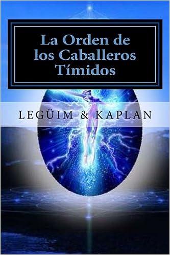 La Orden de los Caballeros Timidos (Las Aventuras de Andres y Andrea) (Volume 2) (Spanish Edition): Miguel Leguim, Alma Kaplan: 9781489568779: Amazon.com: ...