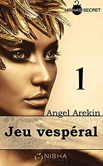 Jeu Vespéral, tome 1 par Arekin