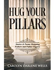 Hug Your Pillars: Stories and Poems Honoring Fathers and Father Figures
