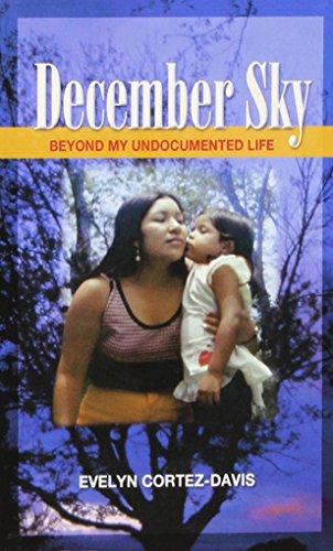 December Sky: Beyond My Undocumented Life