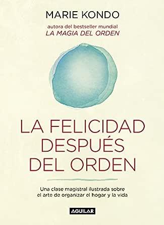 La felicidad después del orden (La magia del orden 2): Una clase ...