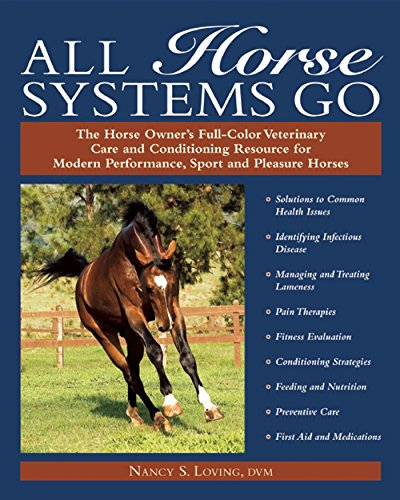 All Horse Systems Go: The Horse Owner's Full-Color Veterinary Care and Conditioning Resource for Modern Performance, Sport Pdf