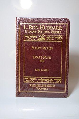 - L. Ron Hubbard Classic Fiction Series: The Hell Job Series: Volume 1: Sleepy McGee, Don't Rush Me, Mr. Luck
