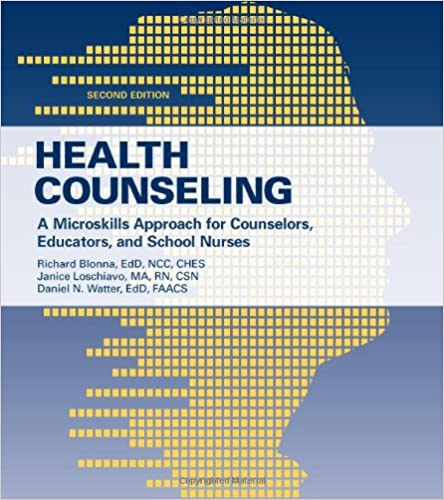 Book Health Counseling: A Microskills Approach For Counselors, Educators, And School Nurses
