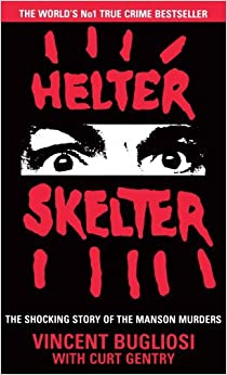 Book Helter Skelter: The True Story of the Manson Murders by Vincent Bugliosi (5-Nov-1992)