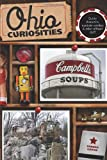 img - for Ohio Curiosities: Quirky Characters, Roadside Oddities & Other Offbeat Stuff, 2nd Edition book / textbook / text book