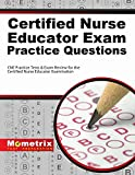 Certified Nurse Educator Exam Practice Questions (First Set): CNE Practice Tests & Exam Review for the Certified Nurse Educator Examination