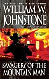 Savagery of the Mountain Man, William W. Johnstone and J. A. Johnstone, 0786017406