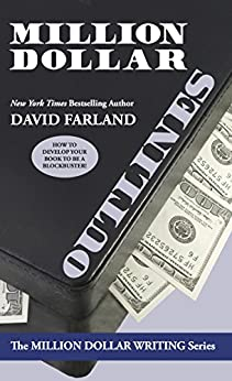 Million Dollar Outlines (Million Dollar Writing Series) by [Farland, David]