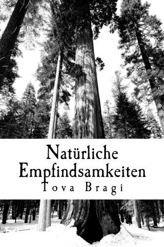 Natürliche Empfindsamkeiten: Ein Gedichtzyklus über die Natur, aus der Natur und von der Natur.