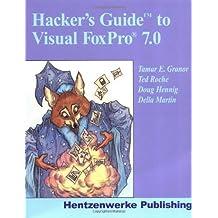 Hacker's Guide to Visual FoxPro 7.0 3rd edition by Granor, Tamar E., Roche, Ted, Hennig, Doug, Martin, Della (2002) Paperback