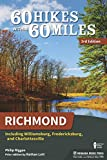 60 Hikes Within 60 Miles: Richmond: Including Williamsburg, Fredericksburg, and Charlottesville