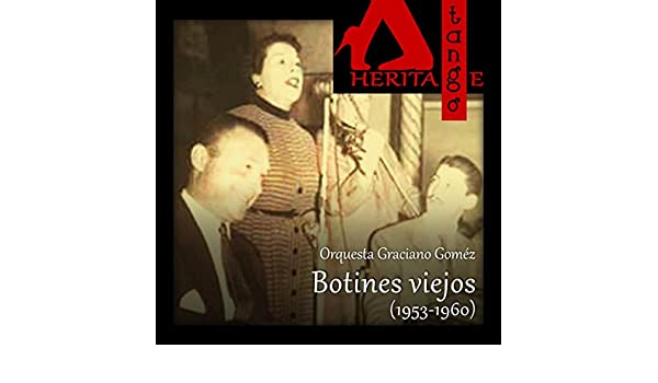 Botines viejos (1953-1960) by Various artists on Amazon Music - Amazon.com