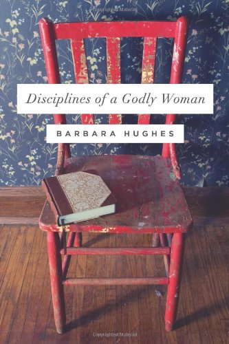 Disciplines of a Godly Woman (Redesign)