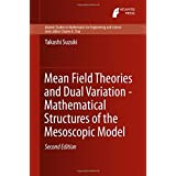 Mean Field Theories and Dual Variation - Mathematical Structures of the Mesoscopic Model (Atlantis Studies in Mathematics for Engineering and Science)