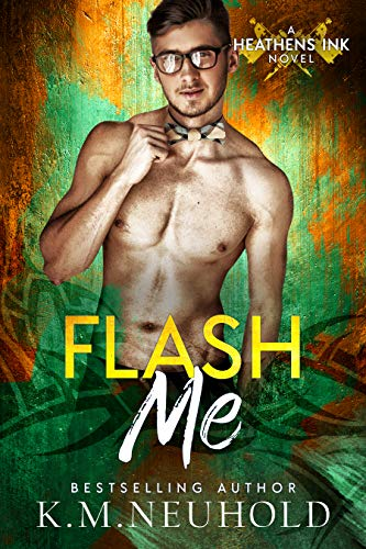 Flash Me (Heathens Ink Book 6)